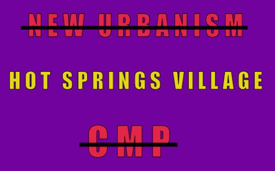 Hot Springs Village doesn't want New Urbanism CMP