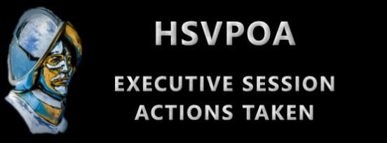 HSVPOA Executive Session Actions
