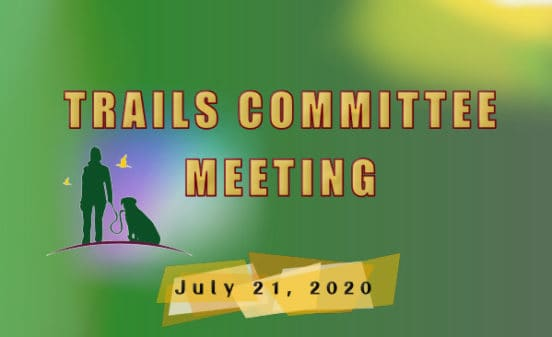Trails Committee Meeting held on 7-21-2020