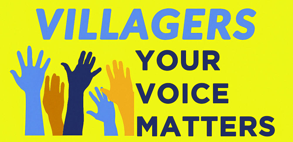 Villagers your voice matters